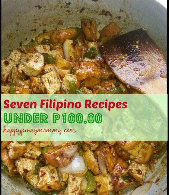 Seven Filipino Recipes Under 100 pesos