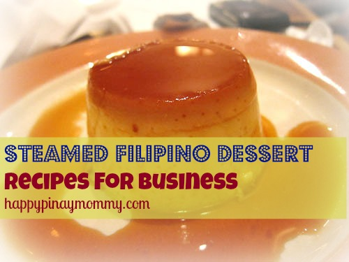 Steamed Filipino Dessert Recipes for Business - Happy Pinay