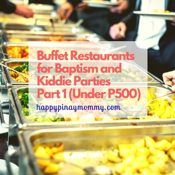 Here's our article on Under P500 Buffet Restaurants for Baptismal and Birthday Parties (Part 1).