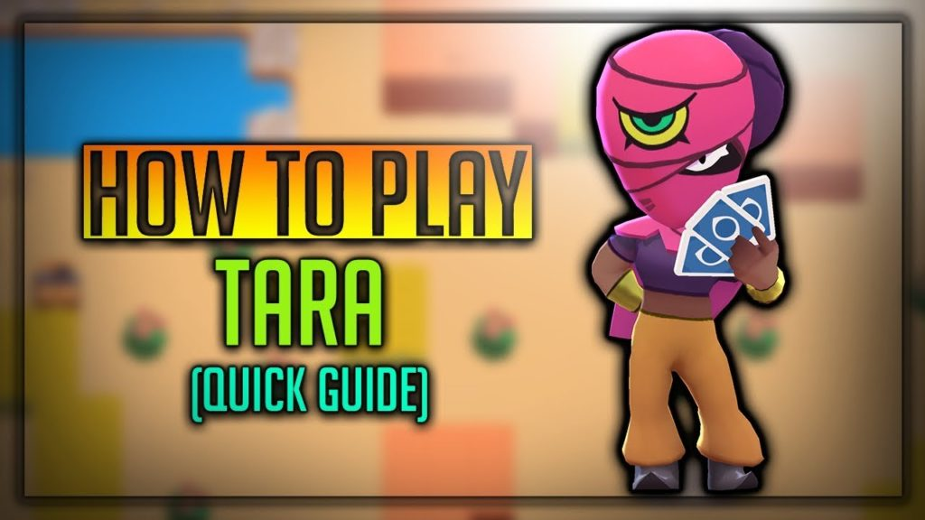 Tara Brawl Star Complete Guide, Tips, Wiki & Strategies Latest!