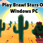 How to Install Brawl Stars on PC [Windows 7/8/10] Ultimate Guide