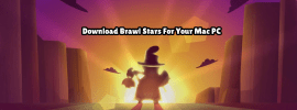 How to Install Brawl Stars on [Mac PC] Ultimate Guide
