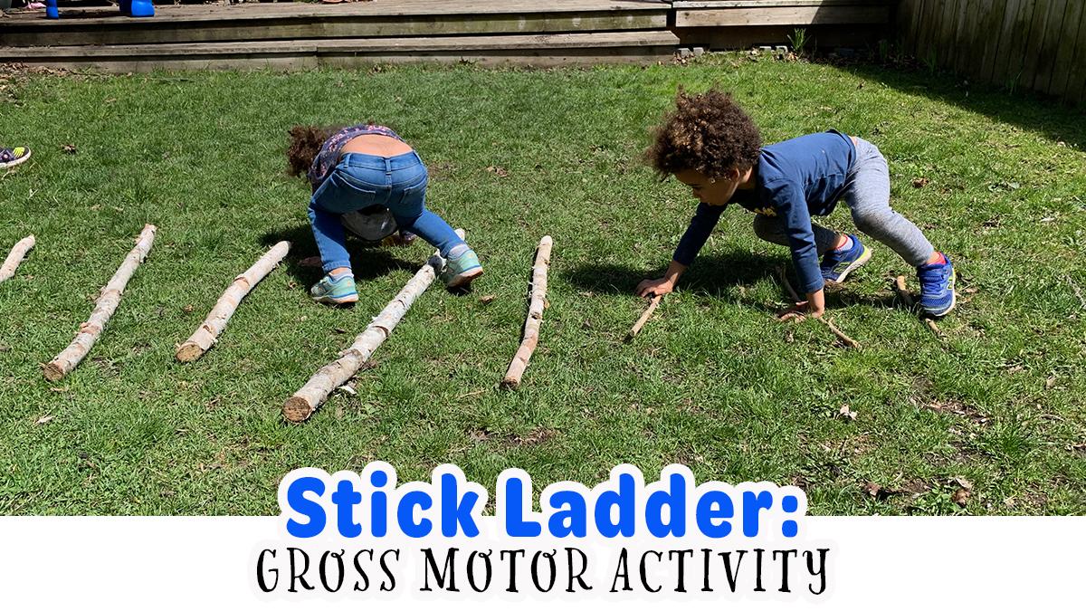 Stick Ladder Outdoor Gross Motor Activity