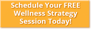 Schedule Your FREE Wellness Strategy Session Today