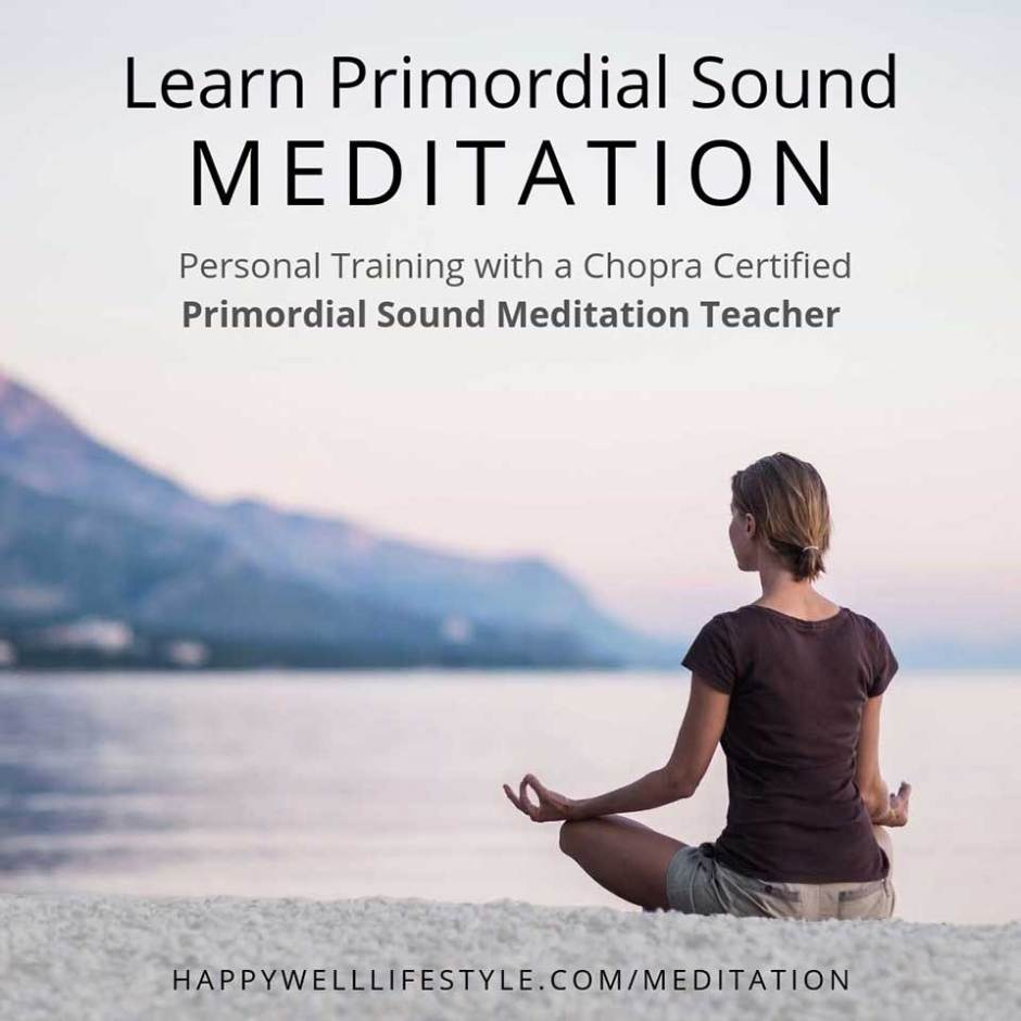 Learn Primordial Sound Meditation, https://happywelllifestyle.com/about/primordial-sound-meditation/
