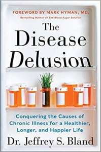 The Disease Delusion, Dr. Jeffry Bland, Ph.D.