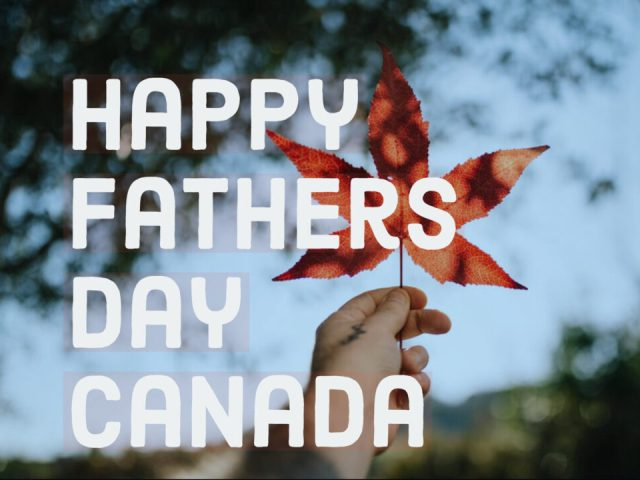 Fathers Day 2020 In Canada All Facts About The Celebration