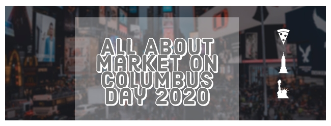 Are market open on Columbus Day
