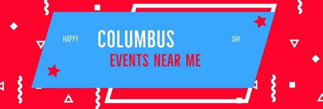 Columbus Day Events Near Me 2020 – Columbus Day Activities