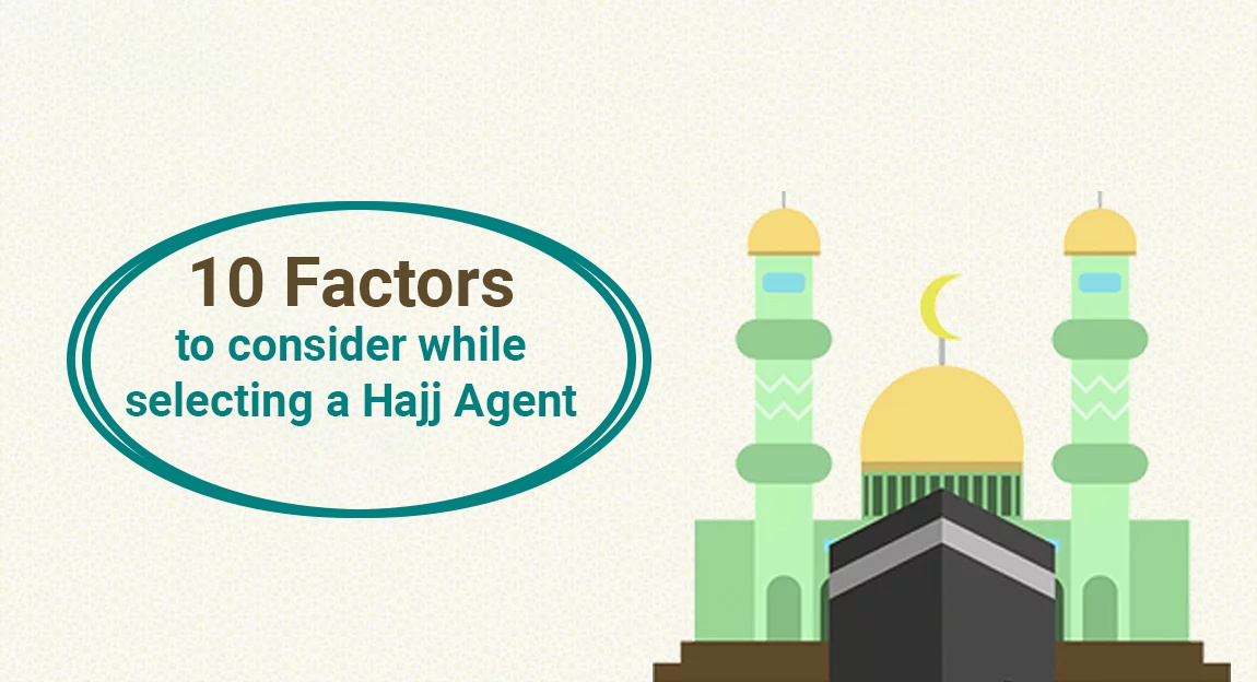10 Factors to consider while selecting a Hajj Agent