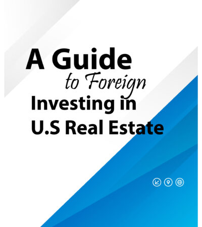 A Guide To Foreign Investing in U.S Real Estate