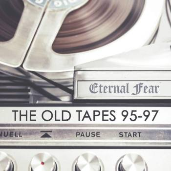 Eternal Fear - The Old Tapes (album Cover).jpg