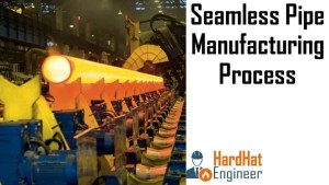 Seamless Pipe Manufacturing Processes