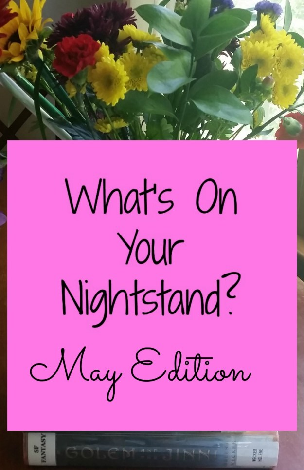 What's on your nightstand : May reading | Hardly A Goddess