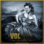 "Volbeat – ""Lola Montez"":  Hard Rock Daddy Review"