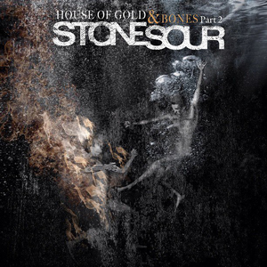 Stone Sour House Of Gold And Bones Part 2 Album Cover