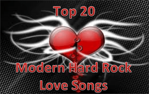 Top 20 Modern Hard Rock Love Songs