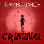 "Framing Hanley – ""Criminal"": Hard Rock Daddy Review"