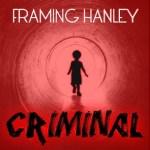 "Framing Hanley – ""Criminal"": Hard Rock Daddy Review"
