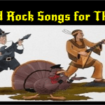 Top 13 Hard Rock Songs for Thanksgiving