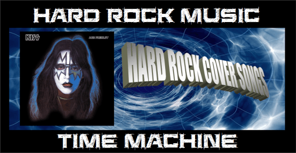 Hard Rock Music time Machine - Ace Frehley - Hard Rock Cover Songs