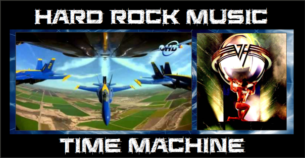 Hard Rock Music Time Machine - Van Halen - Blue Angels