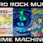 Hard Rock Music Time Machine – 11/24/16: The Year – 1996