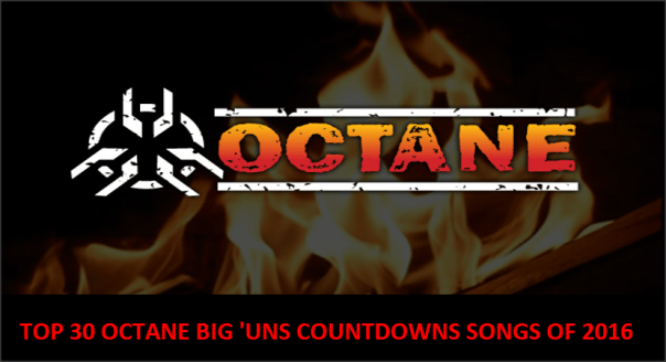 Top 30 Octane Big 'Uns Countdown Songs of 2016 - Hard Rock Daddy