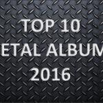 Top 10 Metal Albums of 2016