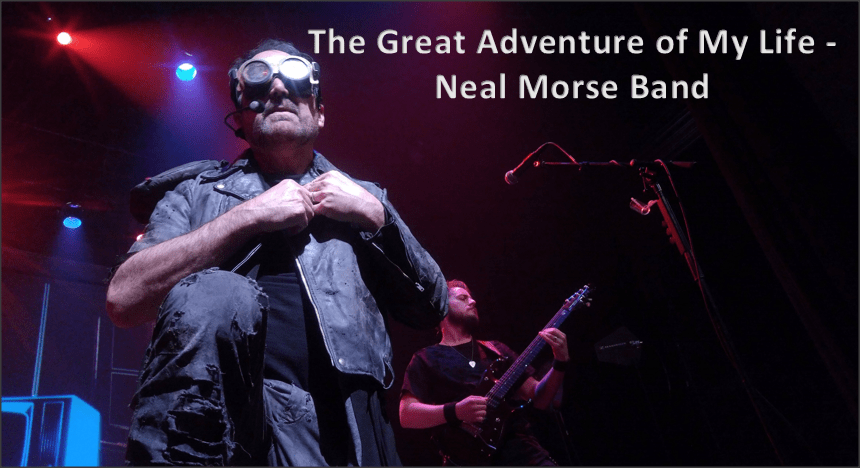 The Great Adventure of My Life - Neal Morse Band