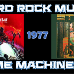 Hard Rock Music Time Machine – 4/27/17: The Year…1977