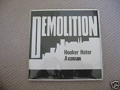 demolition-hooker-hater-axeman 7 inch
