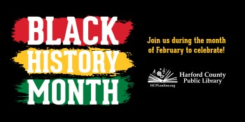Harford County Public Library Hosts Black History Month Events