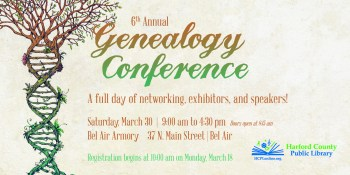 Harford County Public Library Hosts 6th Annual Genealogy Conference