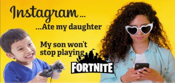 """Instagram Ate My Daughter, My Son Won't Stop Playing Fortnite, What Can I Do?"""