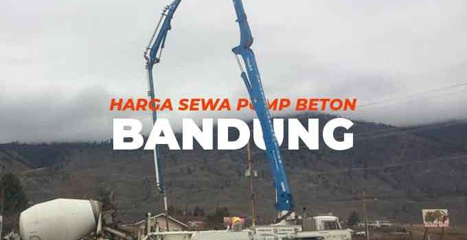 HARGA SEWA POMPA BETON BANDUNG