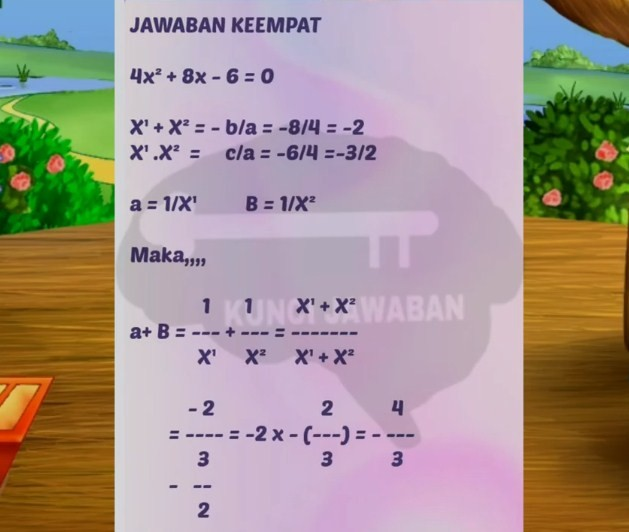 Tentukan persamaan kuadrat baru yang akar-akarnya berkebalikan dari akar-akar persamaan kuadrat 4x2 + 8x – 6 = 0