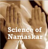 Science of Namaskar or Namaste