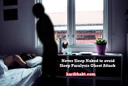 Never Sleep naked to avoid Sleep Paralysis