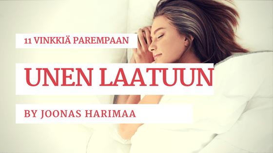 Miten saan nopeammin unta? Sekä 11 vinkkiä parempaan unen laatuun.