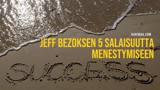 Jeff Bezoksen viisi salaisuutta menestymiseen