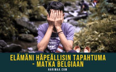Elämäni häpeällisin tapahtuma – matka Belgiaan