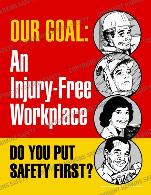 264 WM Our Goal Safety First - Our Goal.. An Injury Free Workplace
