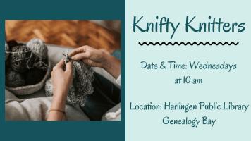 Knifty Knitters @ Harlingen Public Library - Genealogy