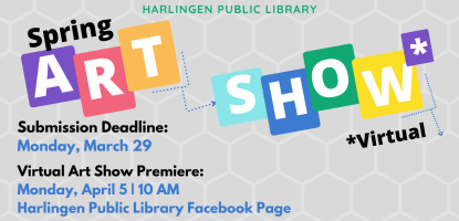 Deadline for submission to Virtual Spring Art Show