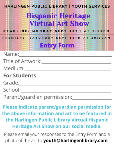 Name, title of artwork, medium. For students: grade, school, parent/guardian permission. Above information and art will be featured on the library's social media as part of our virtual art show.