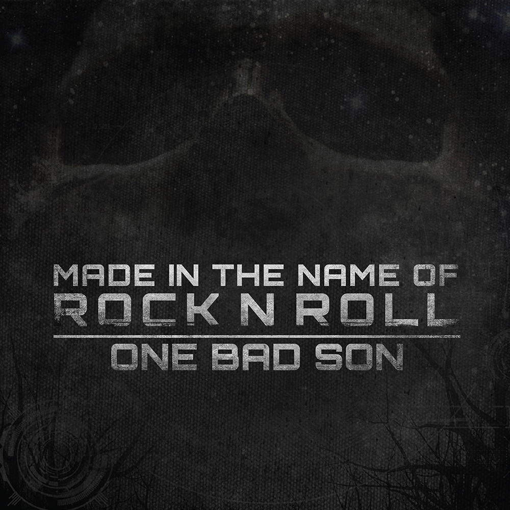 One Bad Son-Made In The Name Of Rock N Roll-Album Review