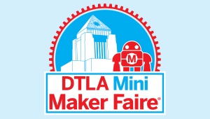 image: DTLA Mini Maker Faire