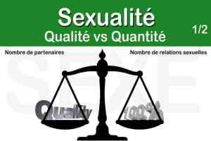 Comparaison entre qualité et quantité autour du sexe – 1ère partie