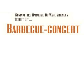 Welkom op ons barbecueconcert  Harmonie De Ware Vrienden